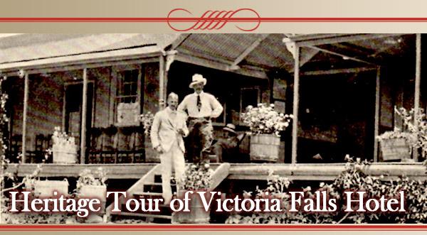 Heritage Tour of Victoria Falls Hotel